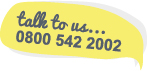 talk to us... 0800 542 2002